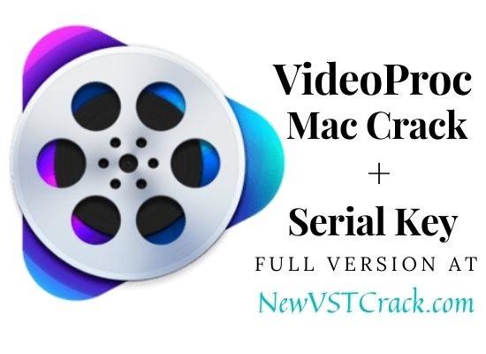 VideoProc Mac Crack